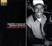 Septeto Nacional de Ignacio Pi&#241;eiro: Soneros de Cuba