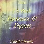 Bach: Fantasies & Fugues / David Schrader