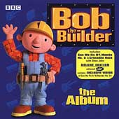 Bob the Builder: Bob the Builder: The Album [Bonus Tracks]