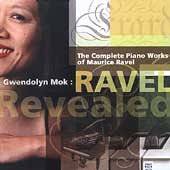 Ravel Revealed - The Complete Piano Works / Gwendolyn Mok