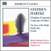 American Classics - Stephen Hartke: Clarinet Concerto, etc