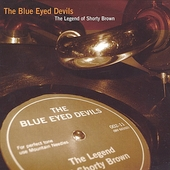 The Blue Eyed Devils: The Legend of Shorty Brown *