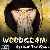 Woodgrain: Against Tha Grain [PA]