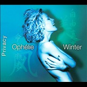Ophélie Winter: Privacy (Nouvelle Version) [Digipak]
