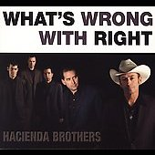 Hacienda Brothers: What's Wrong with Right [Digipak]