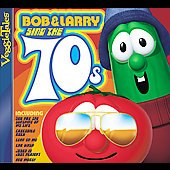 VeggieTales: Bob & Larry Sing the 70s