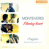 Flaming Heart - Monteverdi: Madrigals, etc / I Fagiolini