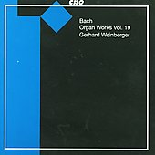 Bach: Organ Works Vol 19 / Gerhard Weinberger