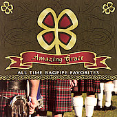 Scottish National Pipe & Drum Corps and Military Band: Amazing Grace: All Time Bagpipe Favorite *