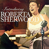 Roberta Sherwood: Introducing Roberta Sherwood
