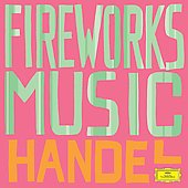 Greatest Classical Hits - Handel: Fireworks Music