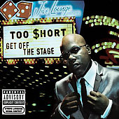 Too $hort: Get off the Stage [PA] [Digipak]