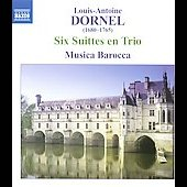 Dornel: Livre de simphonies contenant 6 suittes en trio Op. 1 / Musica Barocca