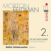 SCENE  Feldman: The Late Piano Works Vol 2 - For Bunita Marcus / Steffen Schleiermacher