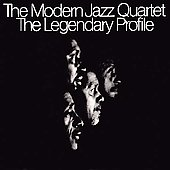The Modern Jazz Quartet: The Legendary Profile