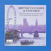 British Fantasies and Fanfares - Cook, Howells, Whitlock, Bowen, Elgar, Walton, etc / Nigel Potts