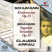 Schumann: Kinderszenen Op 15;  Brahms: Paganini Variations Op 35 / Claudio Arrau