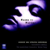 Muses to Murder - Wagner & Strauss Heroines' / Elizabeth Connell, sop.; Queensland Orch,; Tang