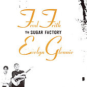 Evelyn Glennie/Fred Frith: The Sugar Factory *
