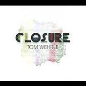 Tom Wehrle: Closure [Digipak]