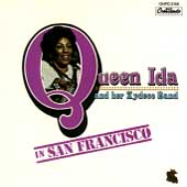 Queen Ida & Her Zydeco Band: In San Francisco