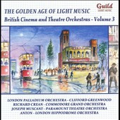 The Golden Age of Light Music: British Cinema & Theatre Orchestras, Vol. 3