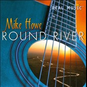 Mike Howe: Round River