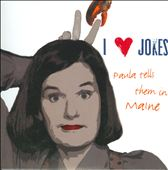 Paula Poundstone: I Heart Jokes: Paula Tells Them in Maine