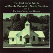Various Artists: The  Traditional Music of Beech Mountain, North Carolina Vol. 2: The Later Songs and Hymns