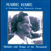 Marie Hare: Ballads and Songs of the Miramichi