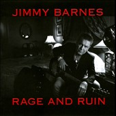 Jimmy Barnes: Rage and Ruin *