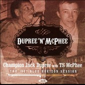 TS McPhee/Tony McPhee/Champion Jack Dupree: Dupree 'N' McPhee: The 1967 Blue Horizon Session