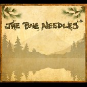 The Pine Needles: The Pine Needles [Digipak]