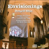 Envisionings / Dong-Ill Shin, organ