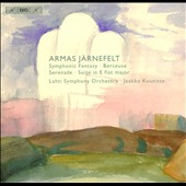 Armas J&auml;rnefelt: Symphonic Fantasy; Berceuse; Serenade; Suite in E flat major