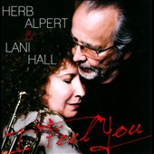 Herb Alpert/Lani Hall: I Feel You *