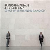 Joey Calderazzo/Branford Marsalis: Songs of Mirth and Melancholy *