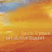 Barb Ryman: Catch The Sunset [Digipak]