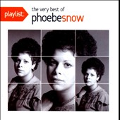 Phoebe Snow: Playlist: The Very Best of Phoebe Snow *