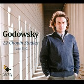 Leopold Godowsky: 22 Chopin Studies / Ivan Ilic, piano