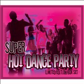 Various Artists: Super Hot Dance Party [Box]