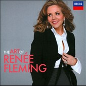 The Art of Renee Fleming - in music of Richard Rodgers, JS Bach, Handel, Bernstein, Puccini, Schubert, Gershwin et al.