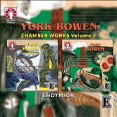 York Bowen: Chamber Music, Vol. 2, incl. Horn Quintet; Horn Sonata; Trios (2) / Endymion Ensemble