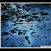 Jurgen Friedrich: Monosuite for String Orchestra and Improvisers / Sequenza String Orchestra