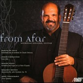 From Afar - Music for guitar by de Falla, Schwantner, Ponce and Britten / Nicholas Goluses, guitar