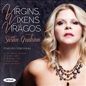 Virgins, Vixens & Viragos / Purcell, Berlioz, Schubert, Tchaikovsky, et al. / Susan Graham, soprano; Malcom Martineau