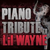 Various Artists: Piano Tribute to Lil Wayne
