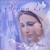 Donna Lee: I'm Your Mother