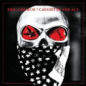 Eric Church: Caught in the Act: Live