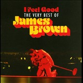 James Brown: I Feel Good: Very Best of James Brown